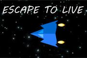 Escape to Live