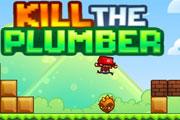 Kill the Plumber